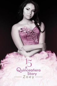 15: A Quinceanera Story: Zoey
