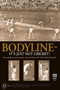 Bodyline - It's Just Not Cricket