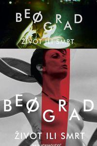 Belgrade: Life or Death