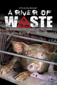 A River of Waste: The Hazardous Truth About Factory Farms