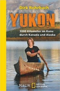 3000 Kilometer Yukon - Teil 2: Auf dem Fluss