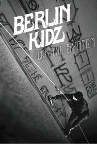 Berlin Kidz: Fuck The System