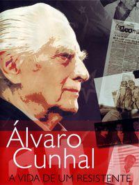 Álvaro Cunhal: A Vida de um Resistente