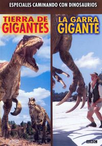 Walking with dinosaurs (Specials) - Land of the Giants & The Giant Claw