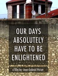 Our Days, Absolutely, Have To Be Enlightened
