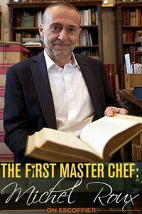 The First Masterchef: Michel Roux on Escoffier
