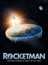 Rocketman: A Mission to Prove the Flat Earth