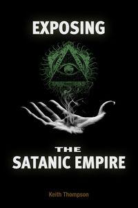 Exposing the Satanic Empire