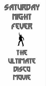Saturday Night Fever: The Ultimate Disco Movie