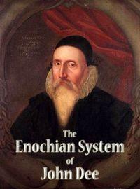 The Enochian System of John Dee