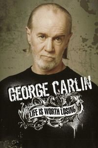 George Carlin: Life Is Worth Losing