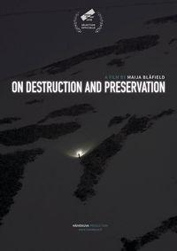 On Destruction and Preservation