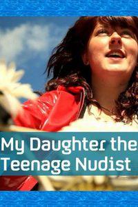 My Daughter the Teenage Nudist