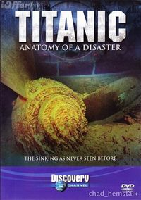Titanic: Anatomy of a Disaster