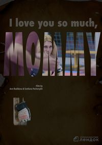 I Love You So Much, Mommy