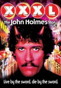 XXXL: The John Holmes Story