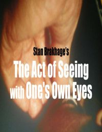 The Act of Seeing With One's Own Eyes