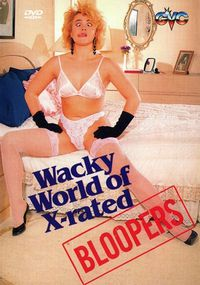 The Wacky World of X-Rated Bloopers