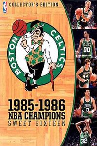 Boston Celtics: 1985-1986 NBA Champions - Sweet Sixteen