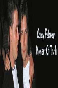 Corey Feldman: Moment of Truth