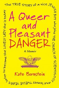 Kate Bornstein is a Queer & Pleasant Danger