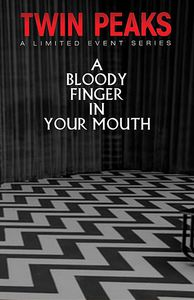 A Bloody Finger in Your Mouth