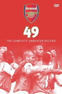 Arsenal 49 - The Complete Unbeaten Record