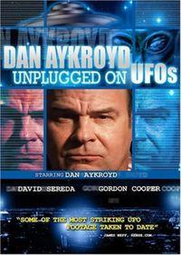 Dan Aykroyd - Unplugged On UFO's