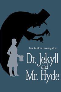 Ian Rankin Investigates: Dr. Jekyll & Mr. Hyde
