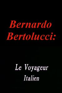 Bernardo Bertolucci: The Italian Traveler