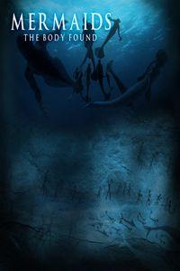 Mermaids: The Body Found