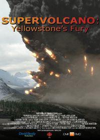 Supervolcano: Yellowstone's Fury