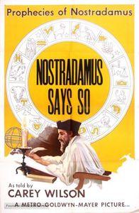 Nostradamus Says So!