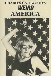 Charles Gatewood's Weird America