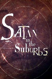 Satan in the Suburbs