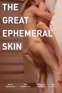 The Great Ephemeral Skin