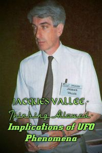 Jacques Vallee - Thinking Allowed - Implications of UFO Phenomena