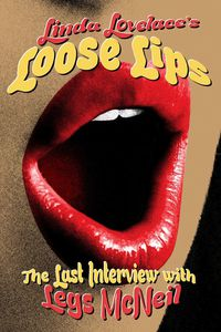 Linda Lovelace: Loose Lips - Her Last Interview
