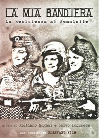 La mia bandiera - La resistenza al femminile